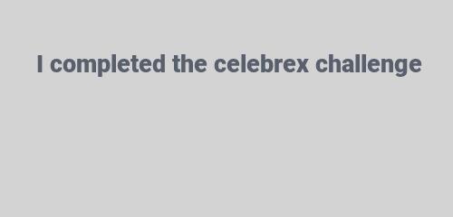 celebrex challenge