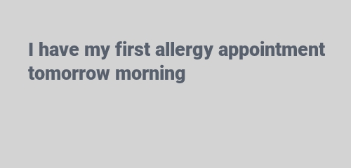 first allergy appointment