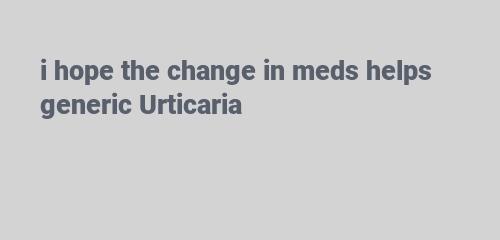 helps generic Urticaria
