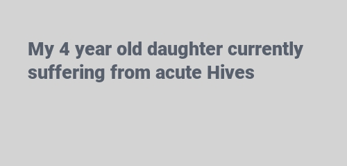 suffering from acute Hives