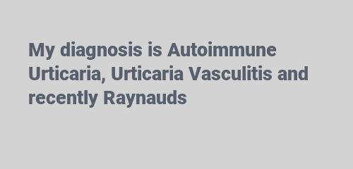 Autoimmune Urticaria, Urticaria Vasculitis