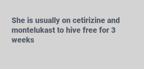 cetirizine and montelukast to hive free