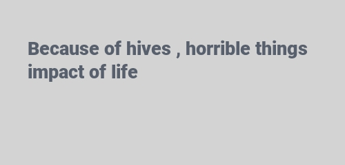 horrible things impact of life
