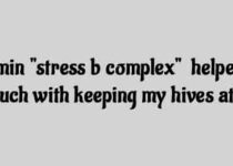 "Vitamin ""stress b complex"" helped me so much with keeping my hives at bay!"