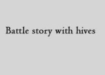 Battle story with hives