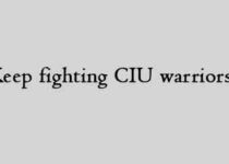 Keep fighting CIU warriors!