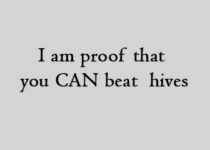 I am proof that you CAN beat hives